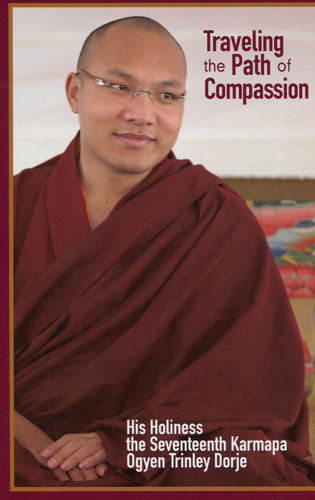 Traveling the Path of Compassion by HH the 17th Gyalwang Karmapa