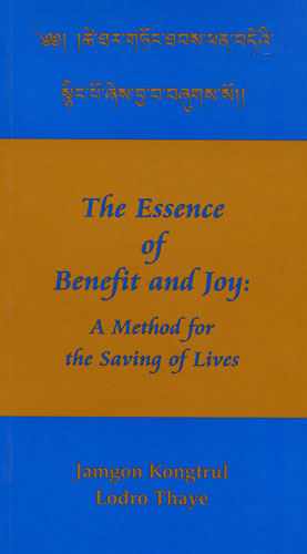 The Essence of Benefit and Joy, by Jamgon Kongtrul Lodro Thaye
