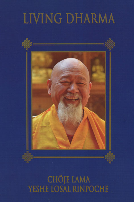 Living Dharma (New Edition), by Lama Yeshe Losal Rinpoche