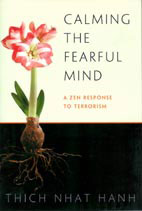 Calming the Fearful Mind by Thich Nhat Hanh